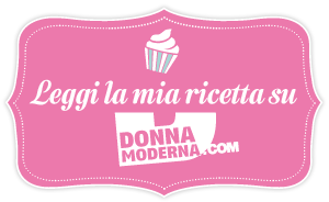 Leggi la mia ricetta su Donna Moderna