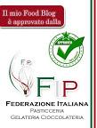 Blog approvato dalla Federazione Italiana pasticceria gelateria e cioccolateria